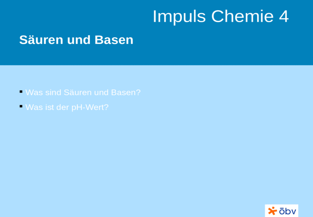 Impuls Chemie 4 Säuren und Basen Was sind Säuren und Basen ...